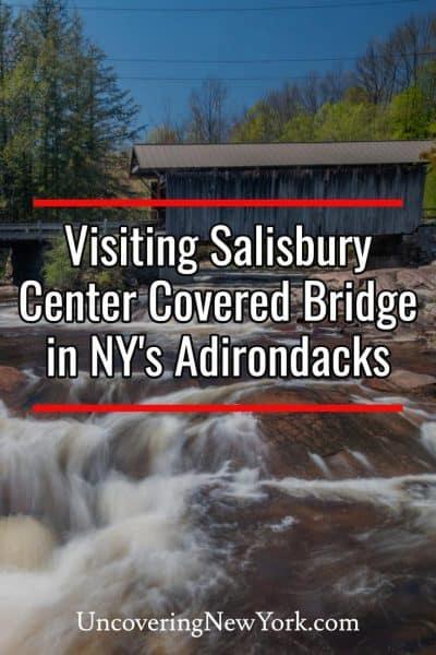 Visiting Salisbury Covered Bridge in the Adirondacks of New York