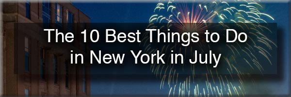 Things to do in New York in July 2019