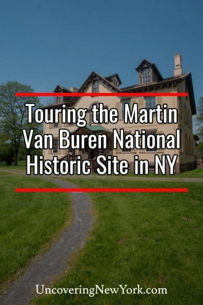 Touring the Martin Van Buren National Historic Site in Kinderhook, New York