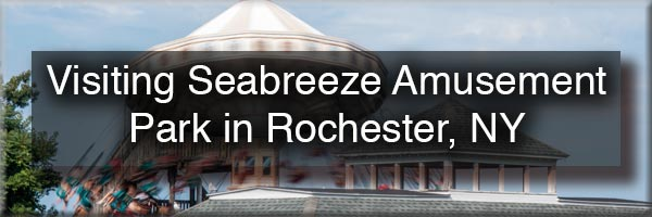 Seabreeze Amusement Park in Rochester NY