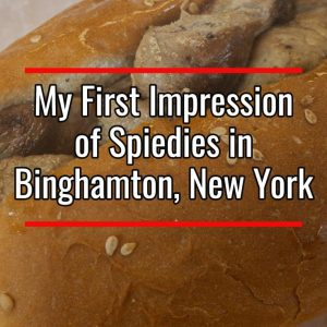 My first impressions of spiedies in Binghamton, New York