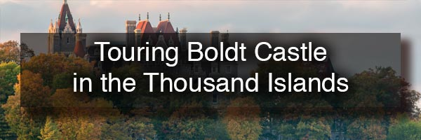 Boldt Castle in the Thousand Islands region of NY