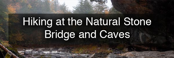Natural Stone Bridge and Caves in the Adirondacks