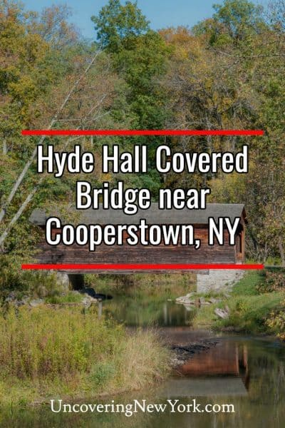 Visiting Hyde Hall Covered Bridge near Cooperstown, New York
