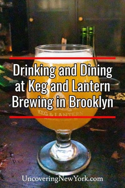Drinking and Dining at Keg and Lantern Brewing in Brooklyn, New York