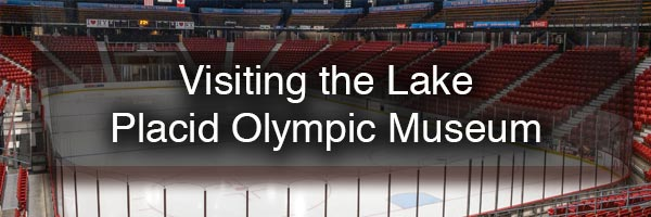 The Lake Placid Olympic Museum in the Adirondacks