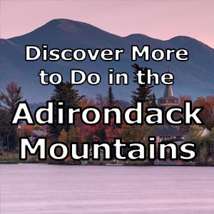 Things to do in the Adirondacks of New York