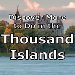 Things to do in the Thousand Islands of New York