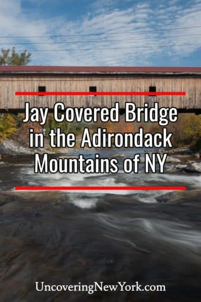 Visiting Jay Covered Bridge in the Adirondacks of New York