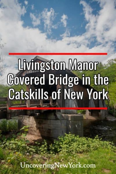How to get to Livingston Manor Covered Bridge in the Catskills of New York