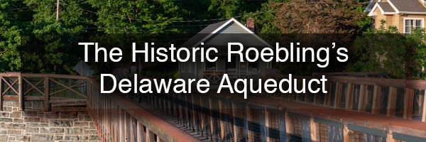 Roebling's Delaware Aqueduct