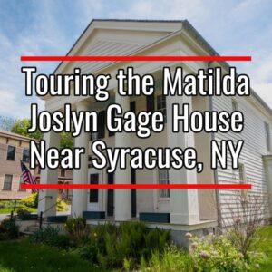 Touring the Matilda Joslyn Gage House near Syracuse New York