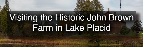 John Brown Farm State Historic Site in Lake Placid NY