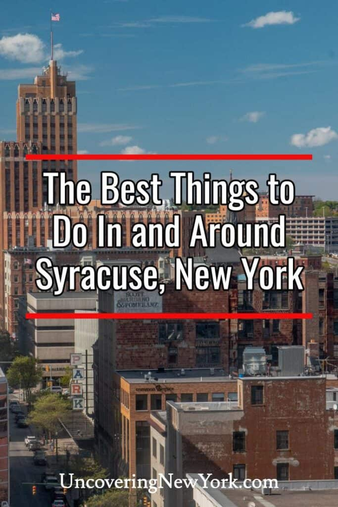 The Best Things to Do in Syracuse, New York